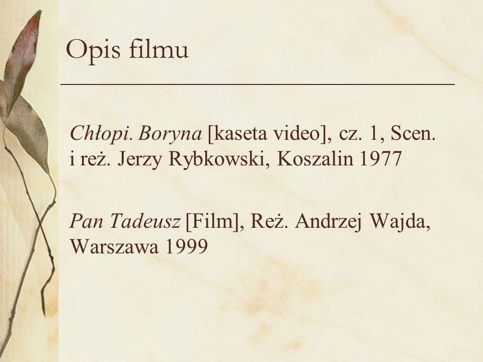 Opis filmu Chłopi. Boryna [kaseta video], cz. 1, Scen. i reż. Jerzy Rybkowski, Koszalin 1977.